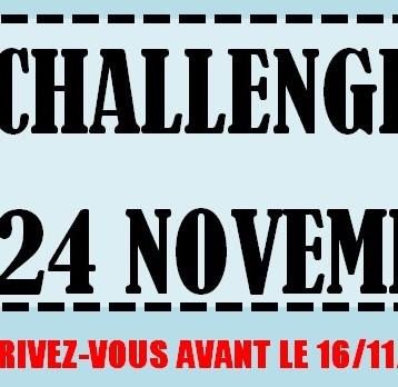 INSCRIPTION AU CHALLENGE DU 24 NOVEMBRE